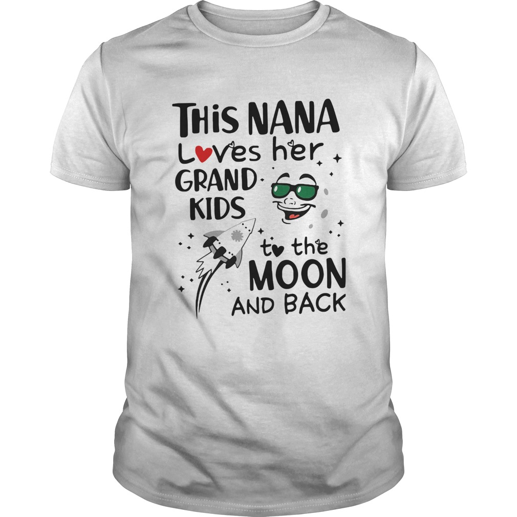 This Nana Loves Her Grandkids To The Moon And Back  Unisex