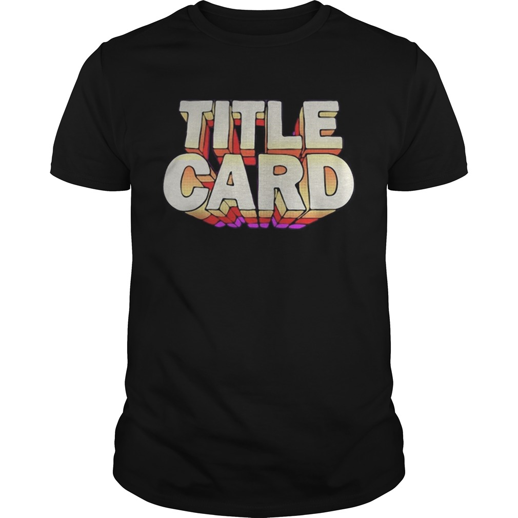 Title Card  Unisex