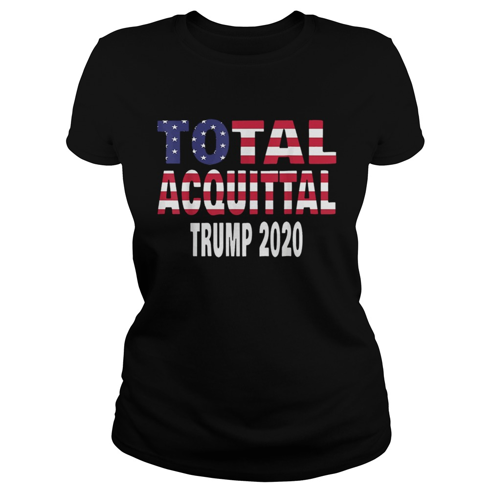 Total Acquittal Trump 2020  Classic Ladies