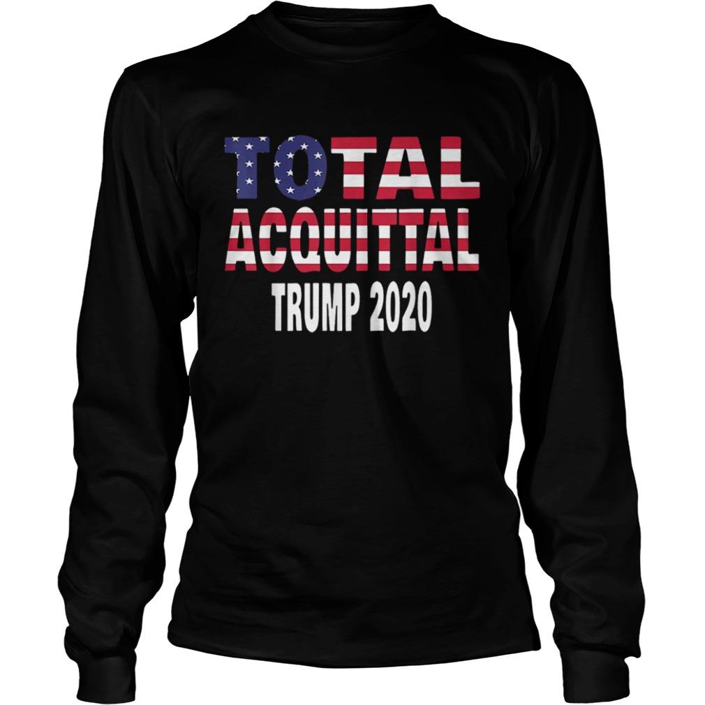 Total Acquittal Trump 2020  LongSleeve