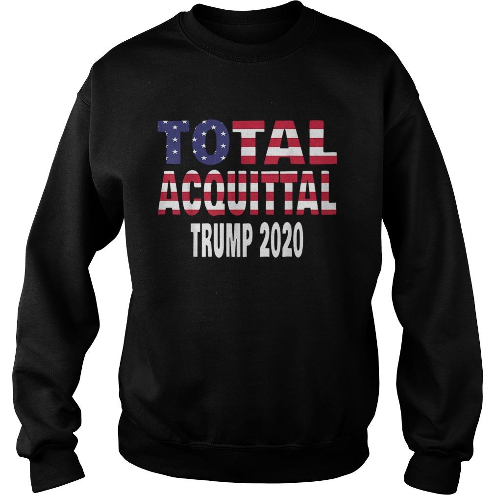 Total Acquittal Trump 2020  Sweatshirt