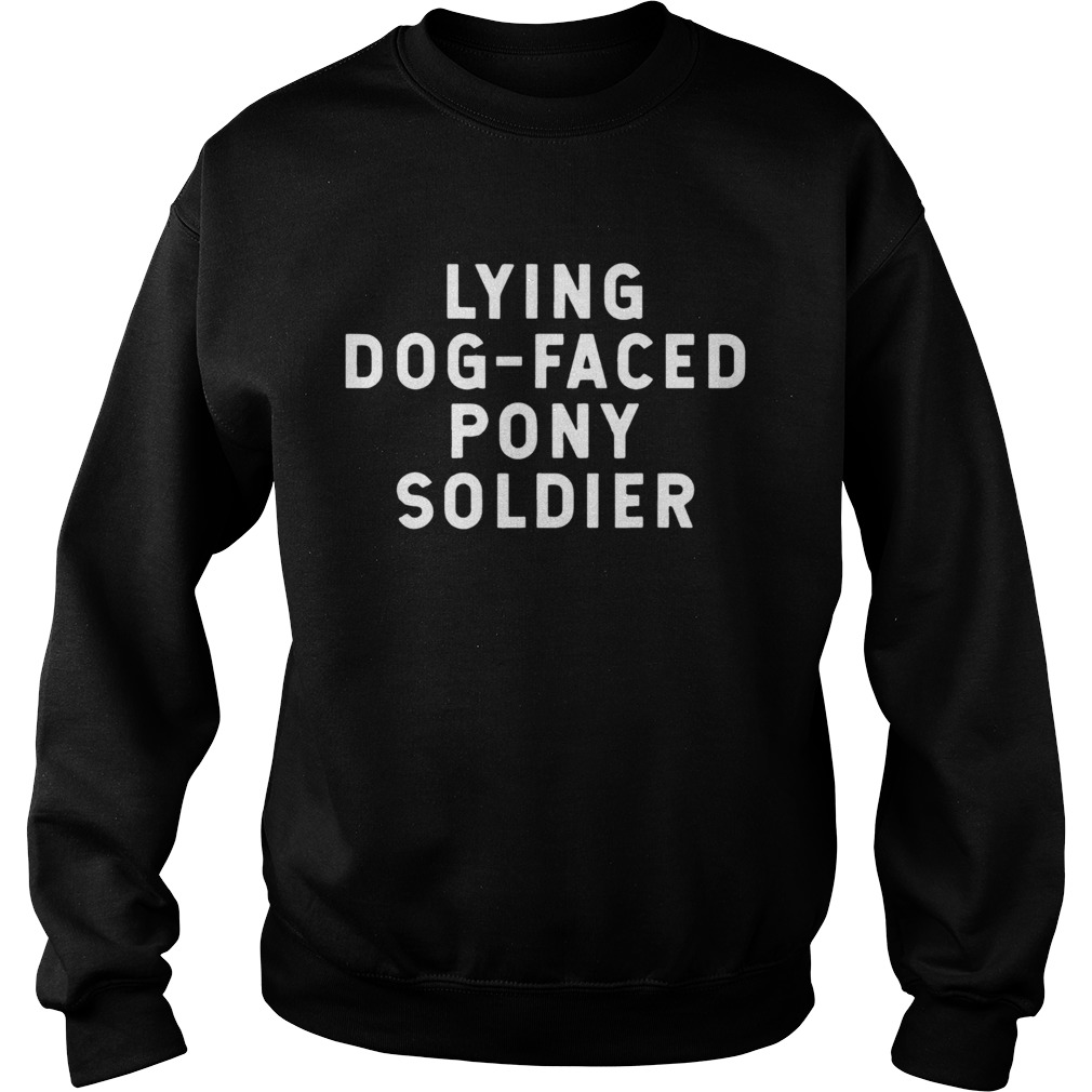 Youre A Lying Dog Faced Pony Soldier Biden Quote 2020  Sweatshirt