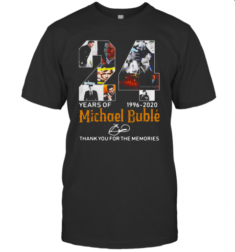 24 Years Of Michael Bublé 1996 2020 Thank You For The Memories T-Shirt Classic Men's T-shirt