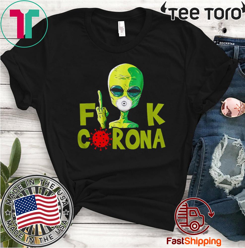 Alien Fuck Corona Covid 19 Shirt T-Shirt