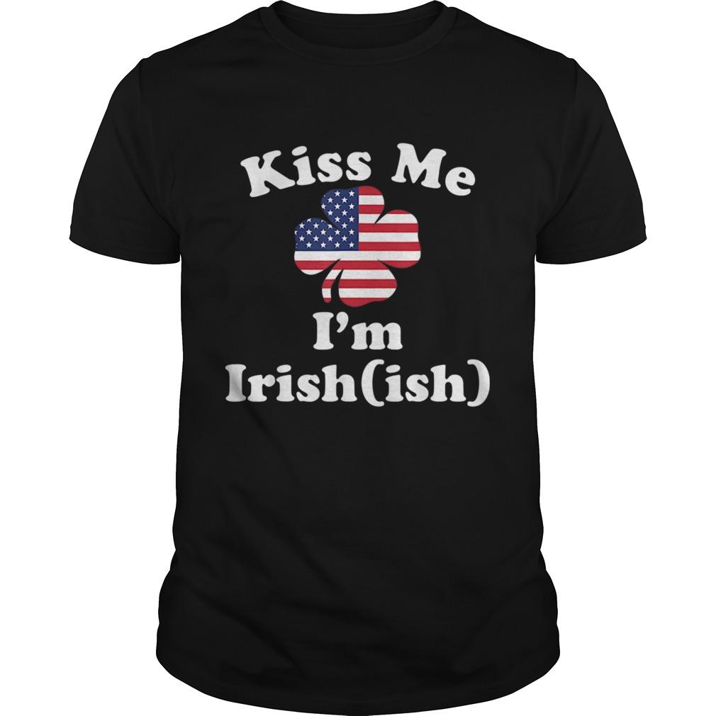 American Flag Kiss Me Im Irish St Patricks Day  Unisex