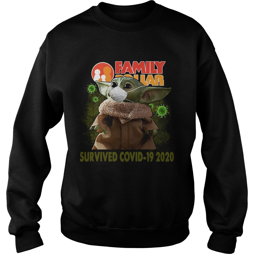 Baby Yoda Family Dollar Survived Covid 19 2020  Sweatshirt
