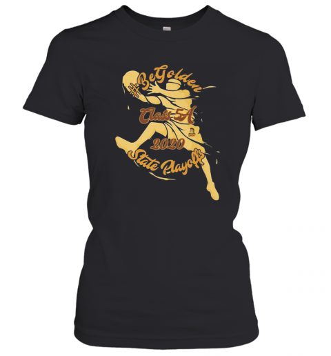 #Begolden MHS 2020 State Playoffs T-Shirt Classic Women's T-shirt
