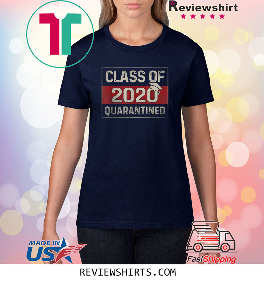 Class Of 2020 Quarantined Graduating Shirt