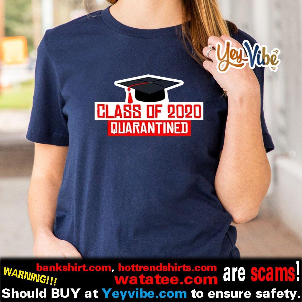 Class of 2020 Quarantined Graduation Senior Quarantine T Shirt