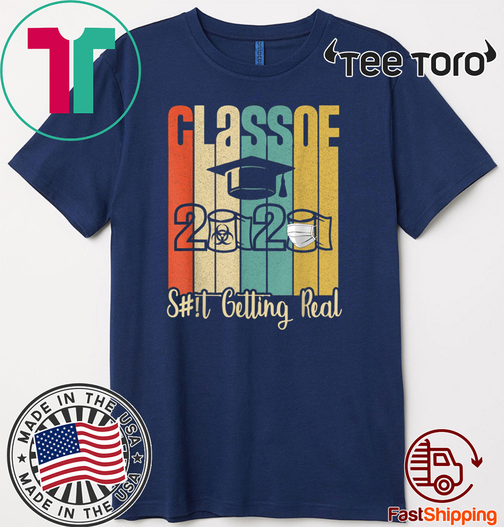 Class of 2020 Shit Is Getting Real 2020 Toilet Paper Shirt T-Shirt