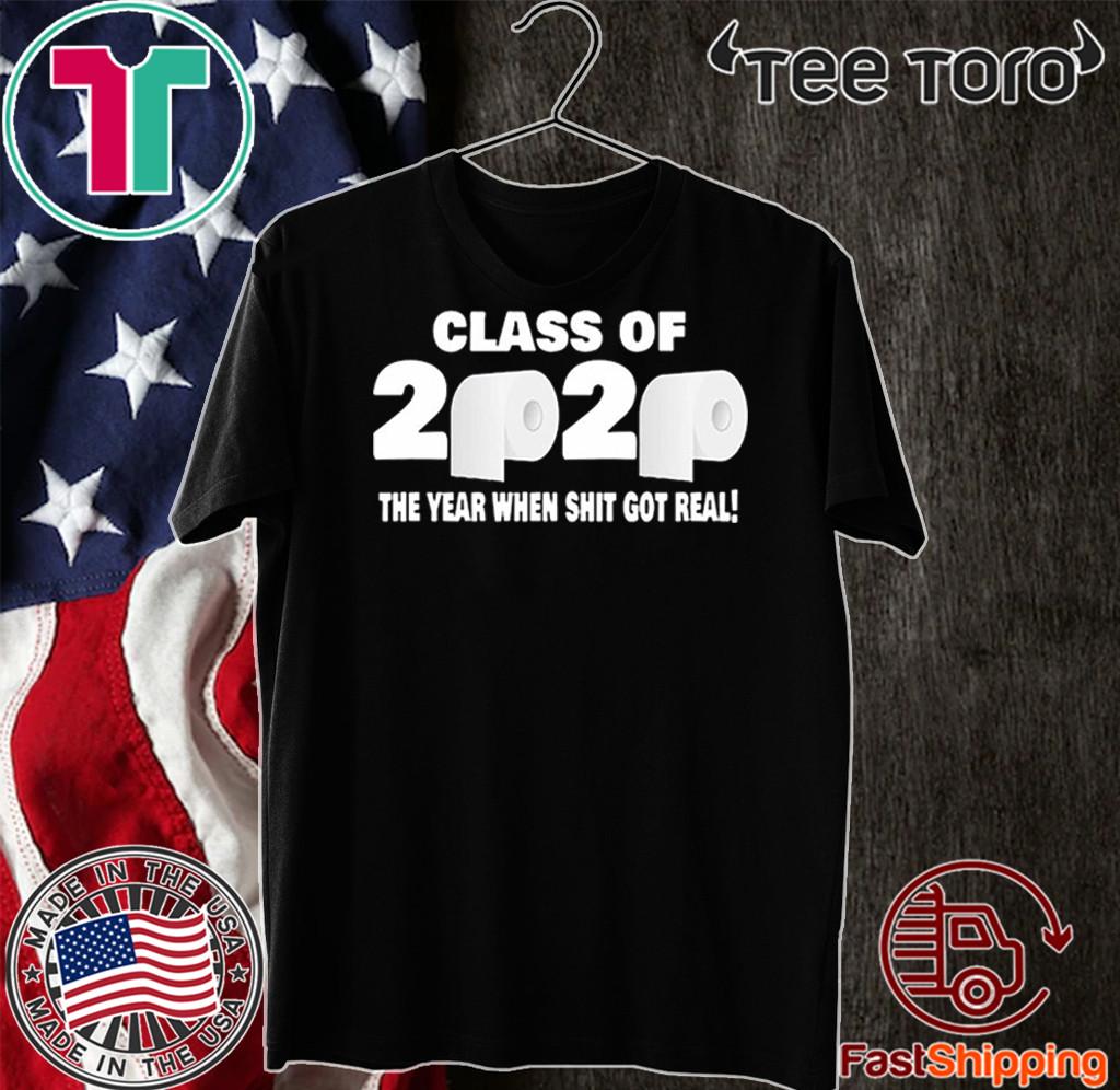 Class of 2020 The Year When Shit Got Real Fun Graduation Shirt