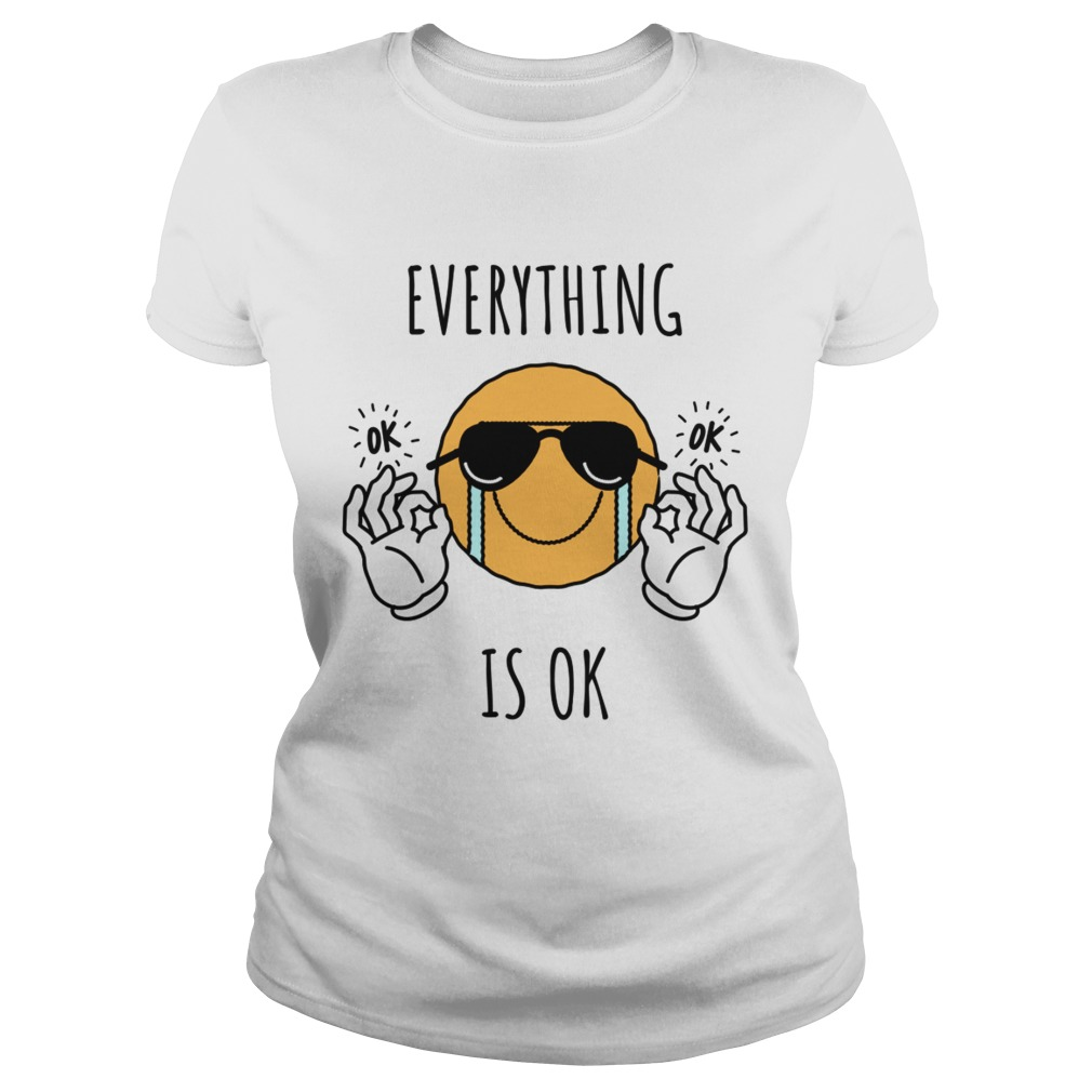 Everything is ok TShirt Classic Ladies