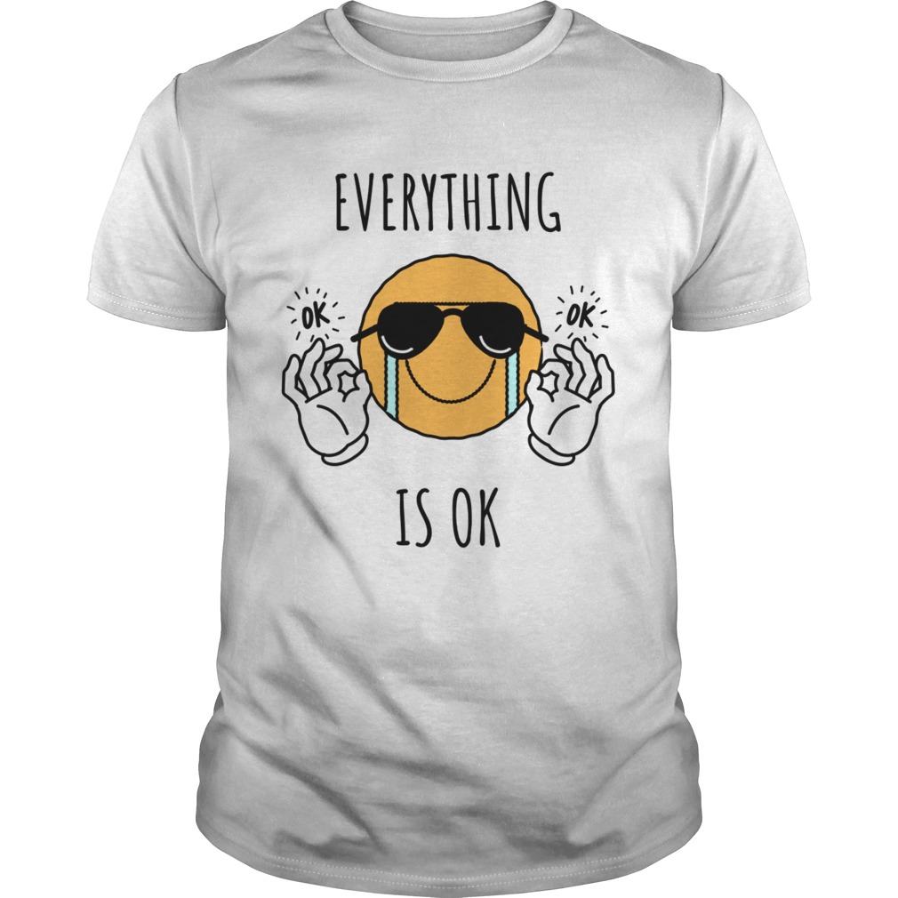 Everything is ok TShirt Unisex