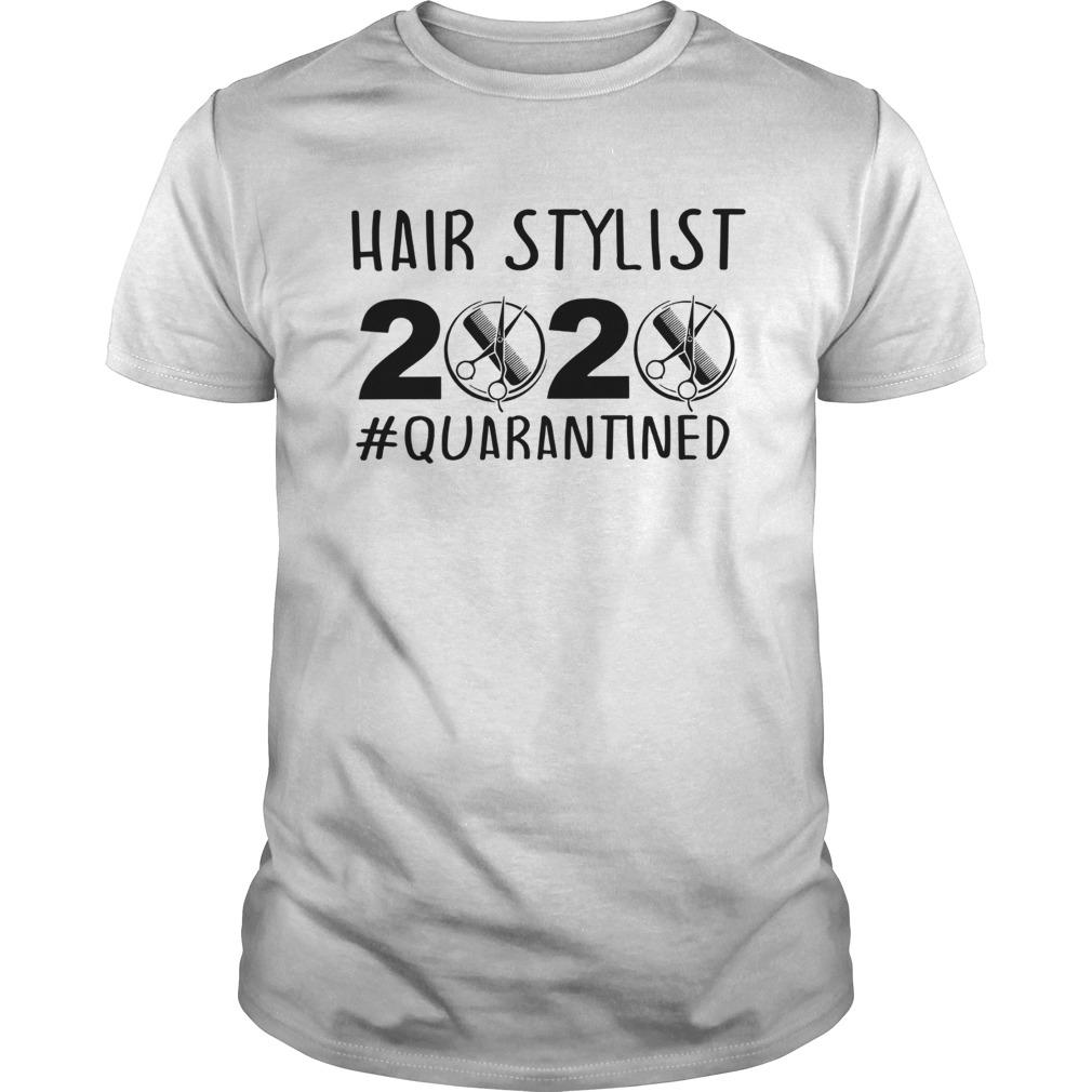 Hair stylist 2020 quarantine Unisex