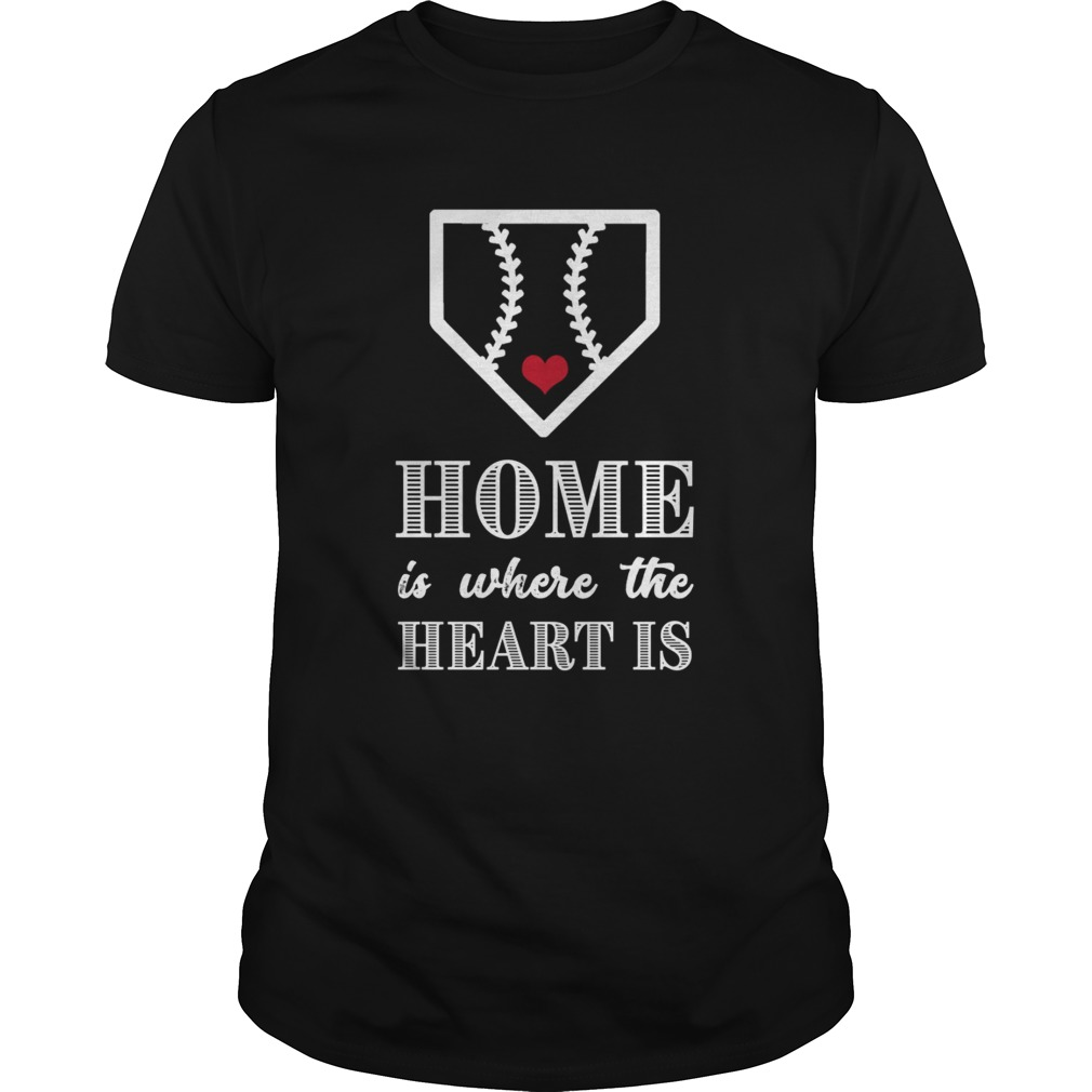 Home Is Where The Heart Is Baseball product TShirt Unisex