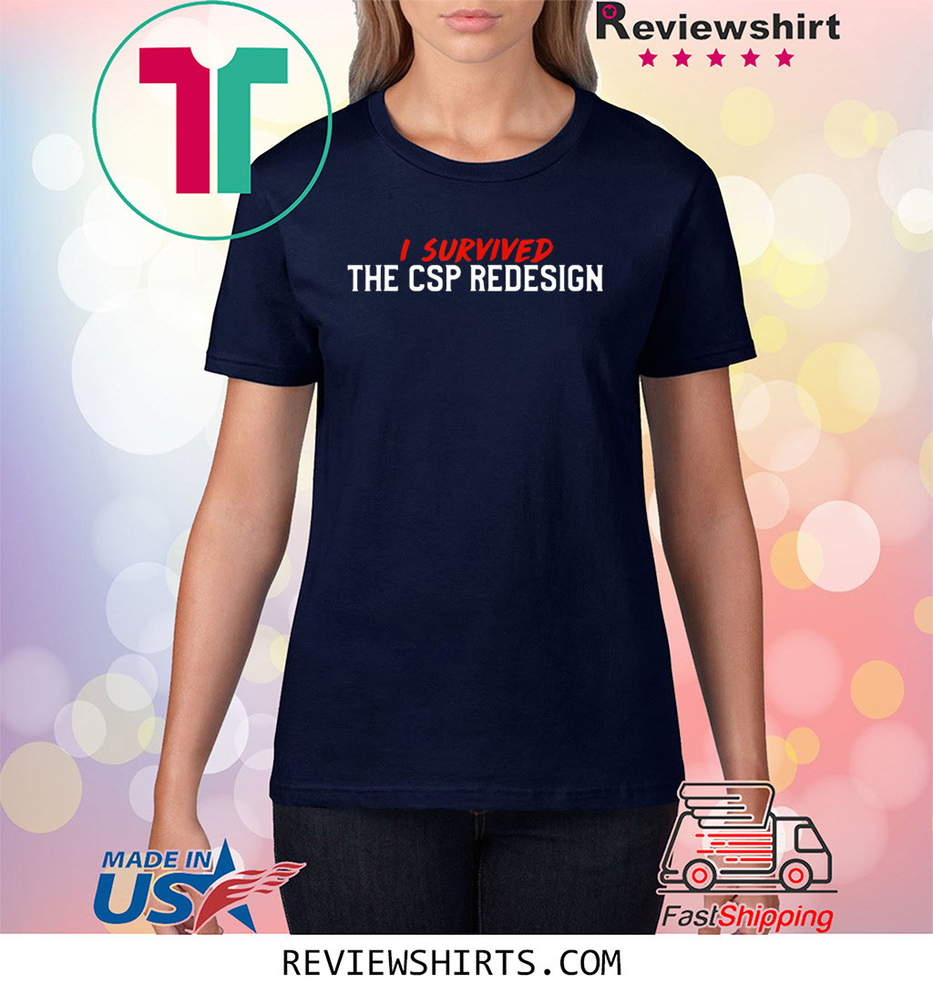 I Survived The Redesign 2020 T-Shirts