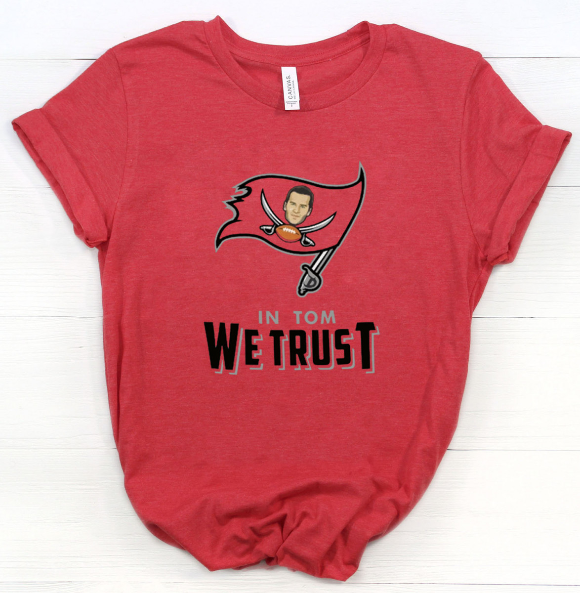 In Tom We Trust Shirt Tom Brady Bucs