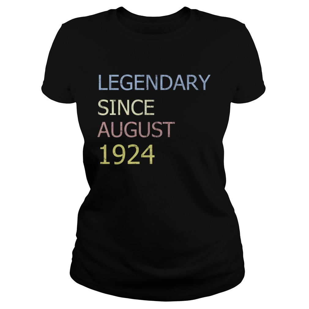 LEGENDARY SINCE AUGUST 1924 TShirt Classic Ladies