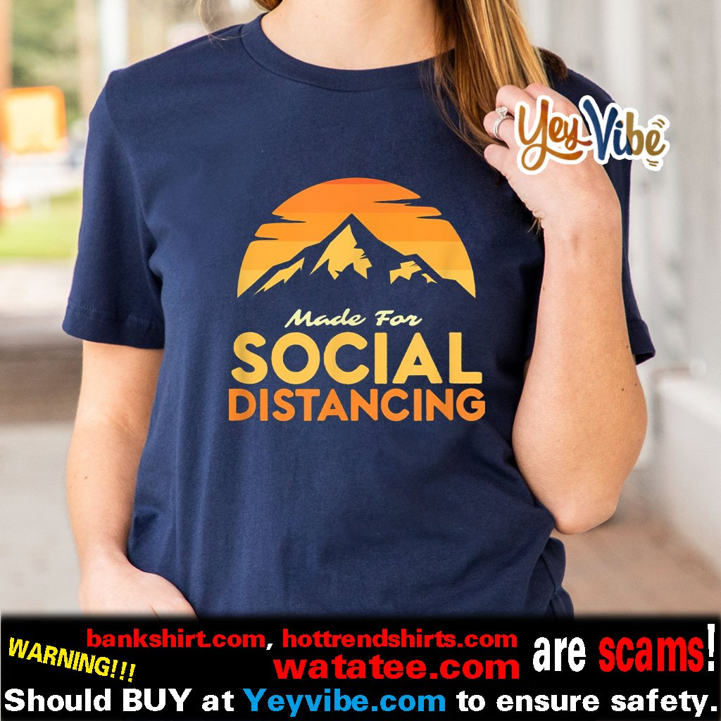 Made For Social Distancing Outdoor Camping and Hiking Shirt