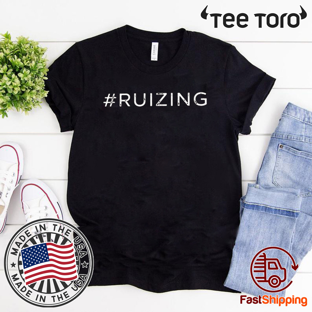 #Ruizing - Ruizing For T-Shirt