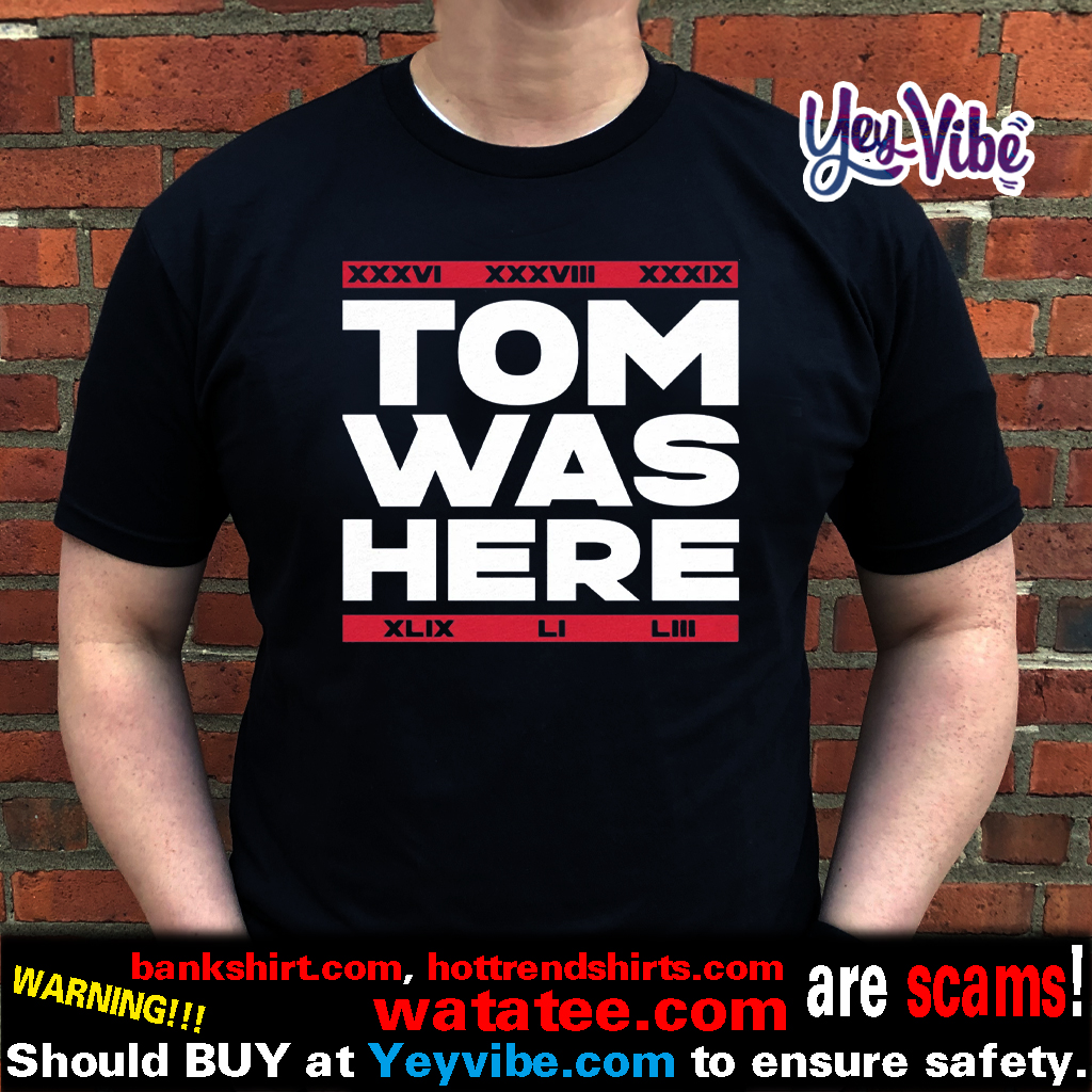 Tom Was Here T Shirt