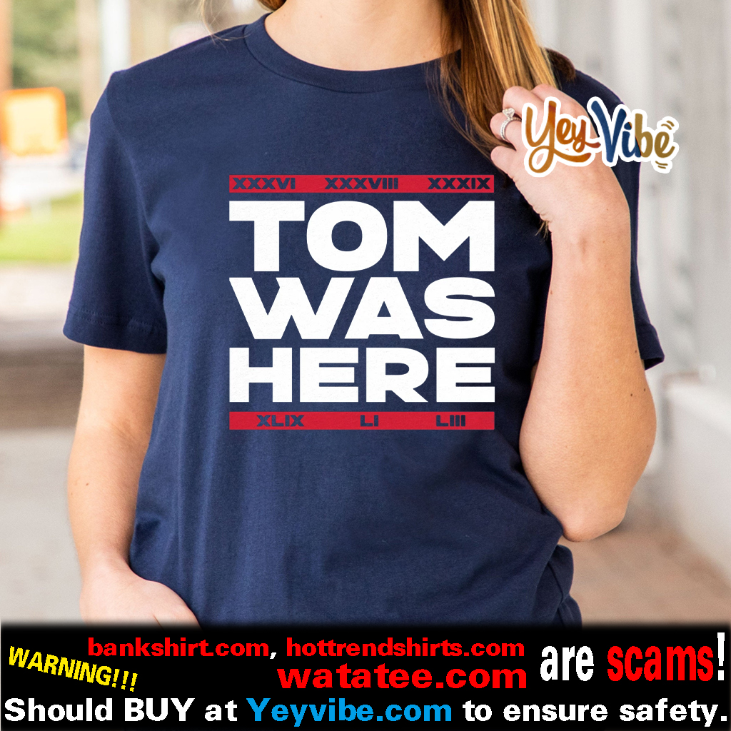 Tom Was Here T Shirts