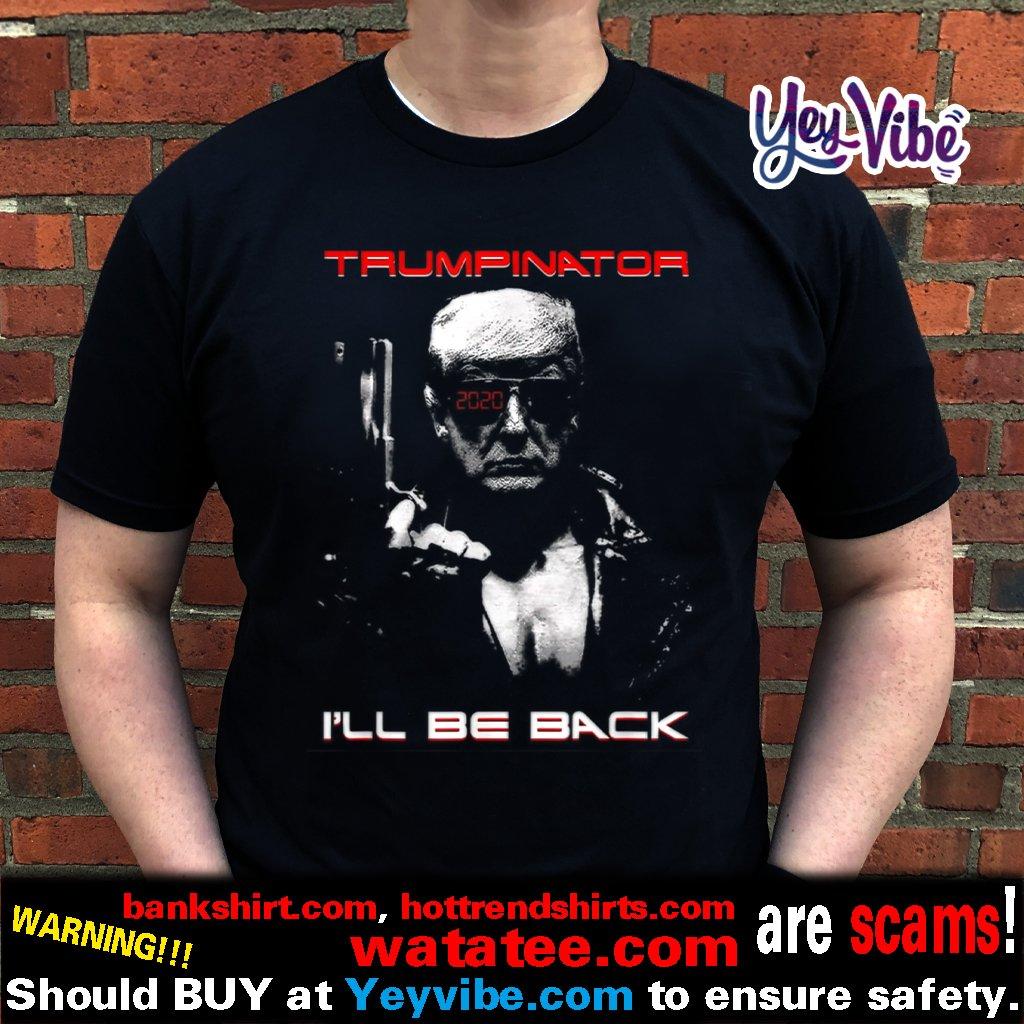 Trumpinator I'll Be Back Pro Trump 2020 Impeachment Shirt
