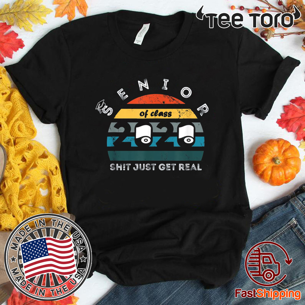 Vintage Toilet Paper Class of 2020 Senior Shit Getting Real Shirt