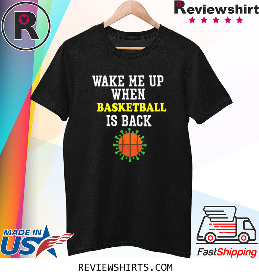 Wake Me Up When BASKETBALL is Back Social Distancing Shirt