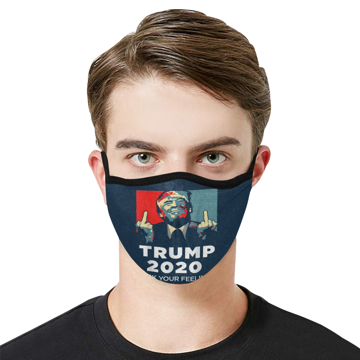 Donald Trump 2020 FUCK Your Feelings Face Mask