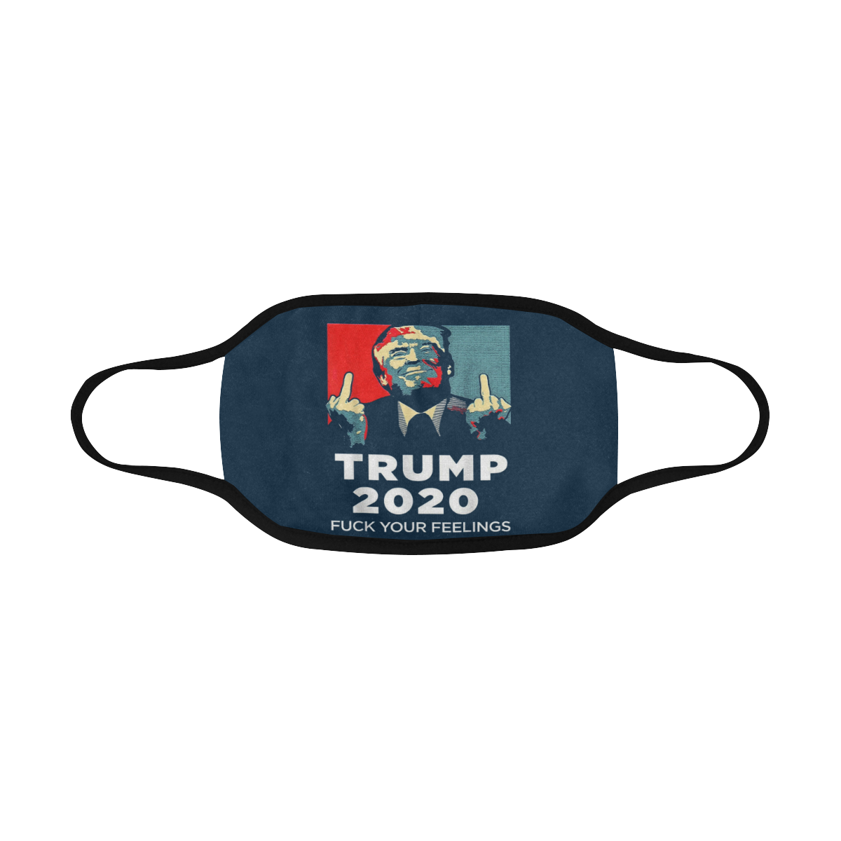 Donald Trump 2020 FUCK Your Feelings Face Mask