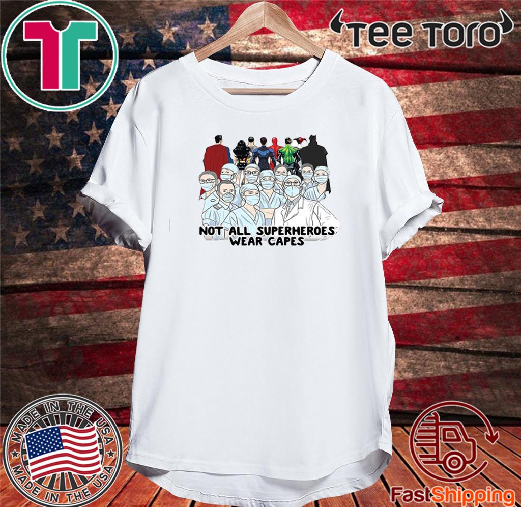 Nurses Not All Superheroes Wear Capes 2020 T-Shirt