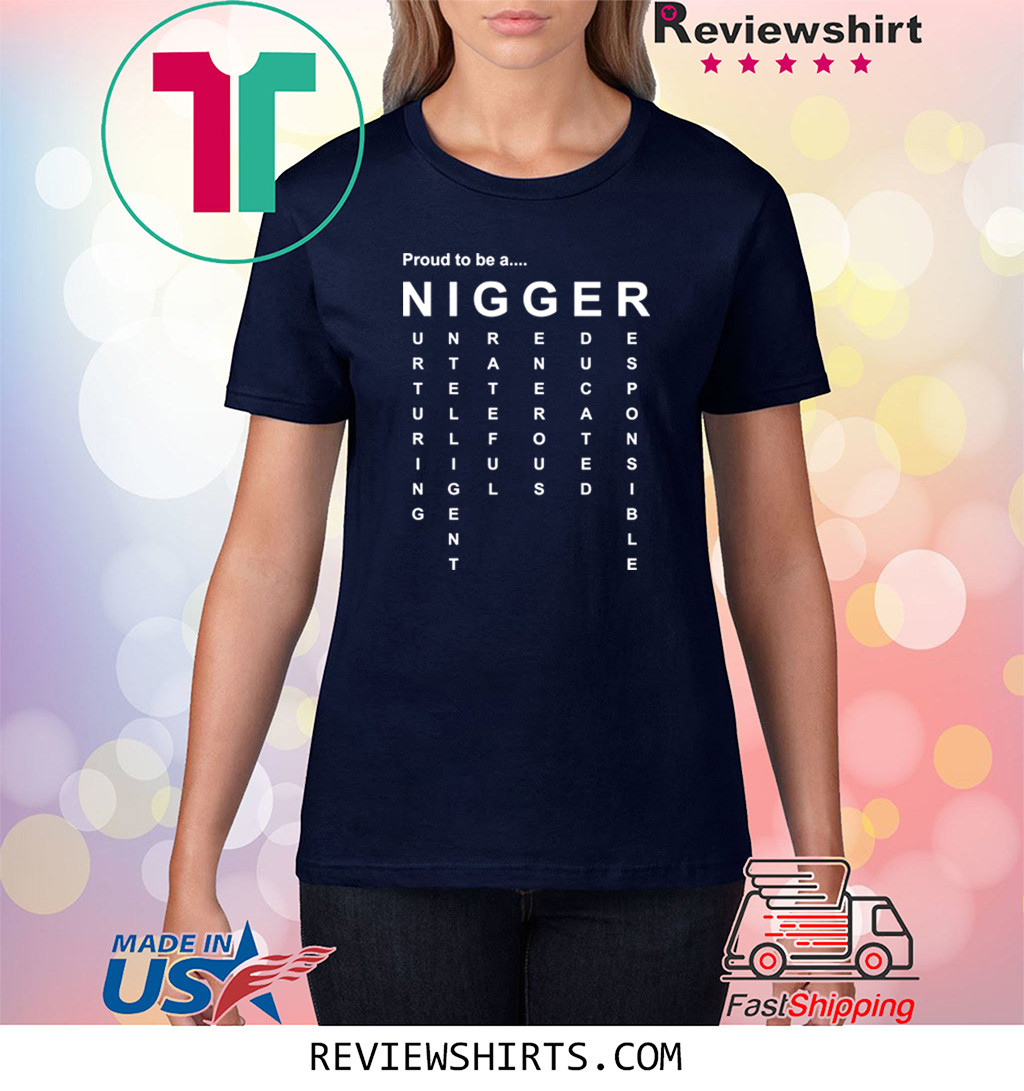 Proud to Be a Nigger Shirt