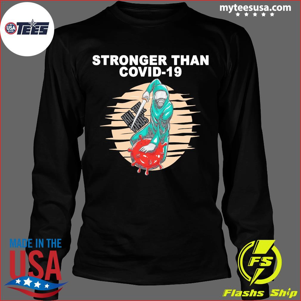 Baseball Stronger Than Covid 19 Kill The Virus Shirt Long Sleeve