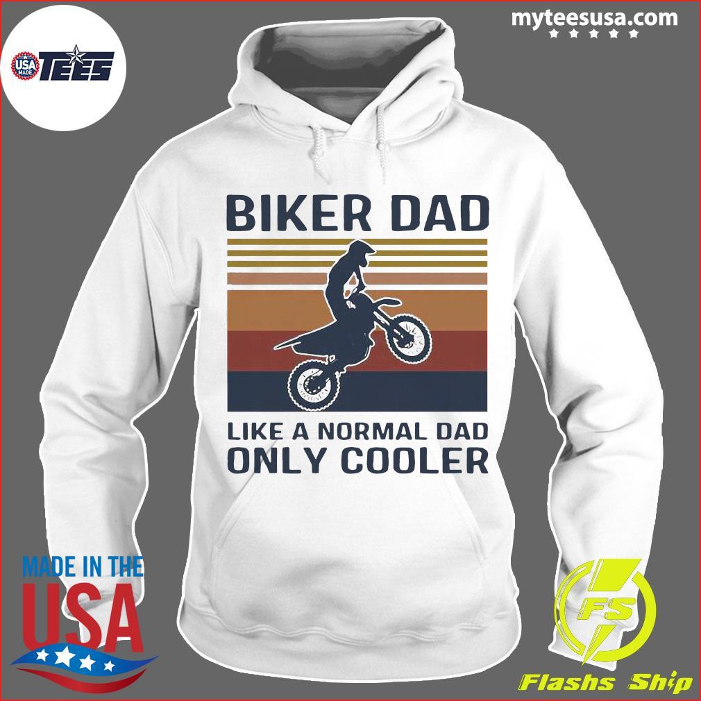 Biker Dad Like A Normal Dad Only Cooler Vintage Shirt Hoodie