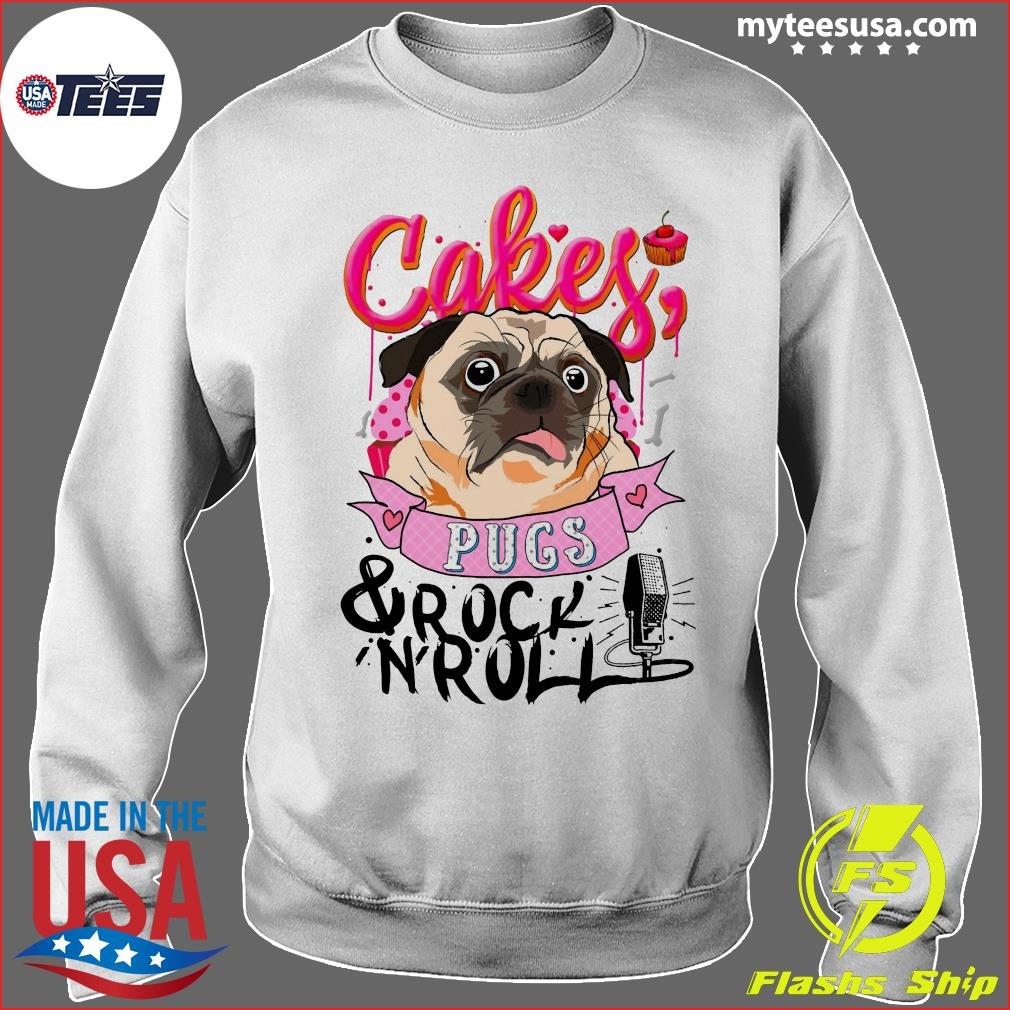 Cake Pugs and Rock Roll Shirt Sweater