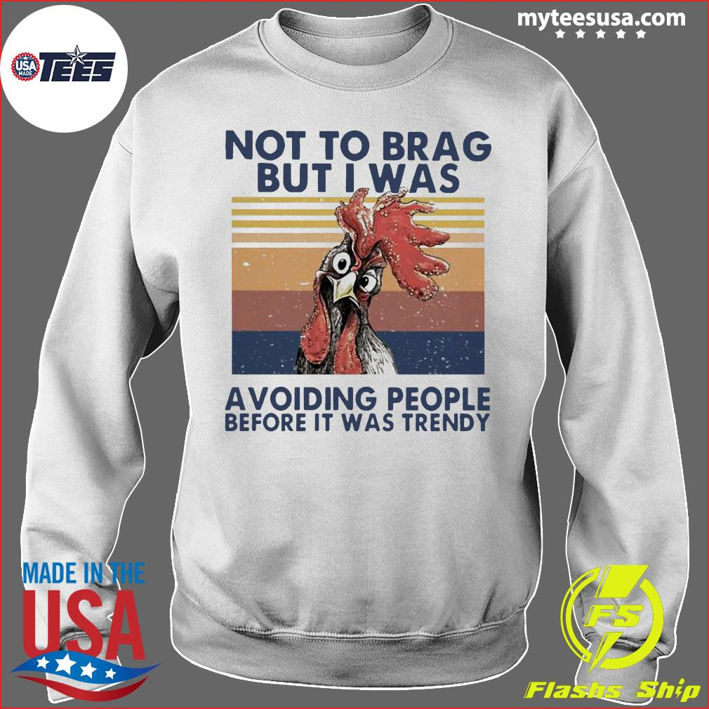Chicken Not To Brag But I Was Avoiding People Before It Was Trendy Vintage Shirt Sweater