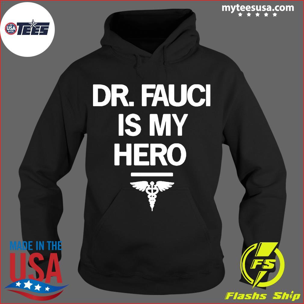 Dr Fauci Is My Hero Shirt Hoodie