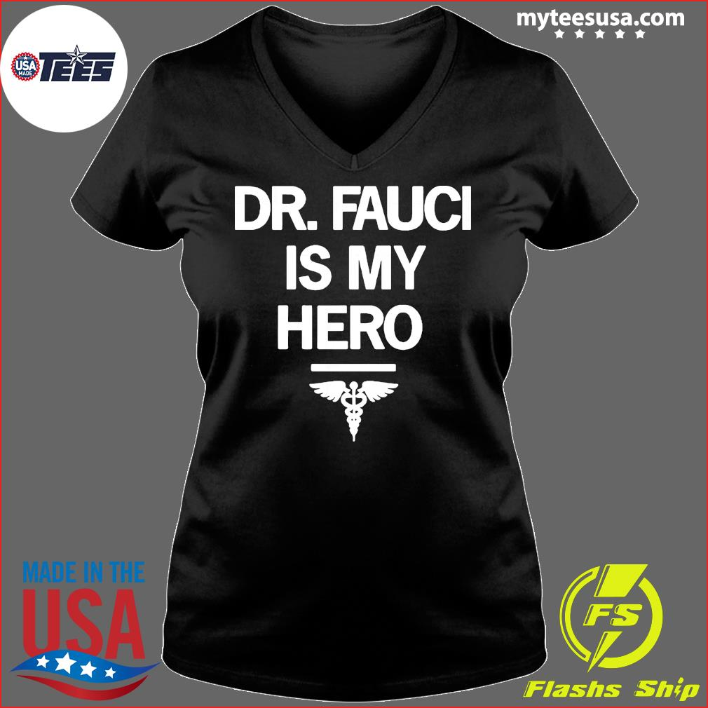 Dr Fauci Is My Hero Shirt Ladies V-neck
