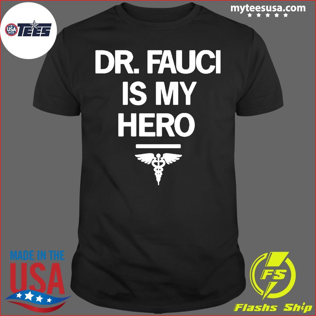Dr Fauci Is My Hero Shirt