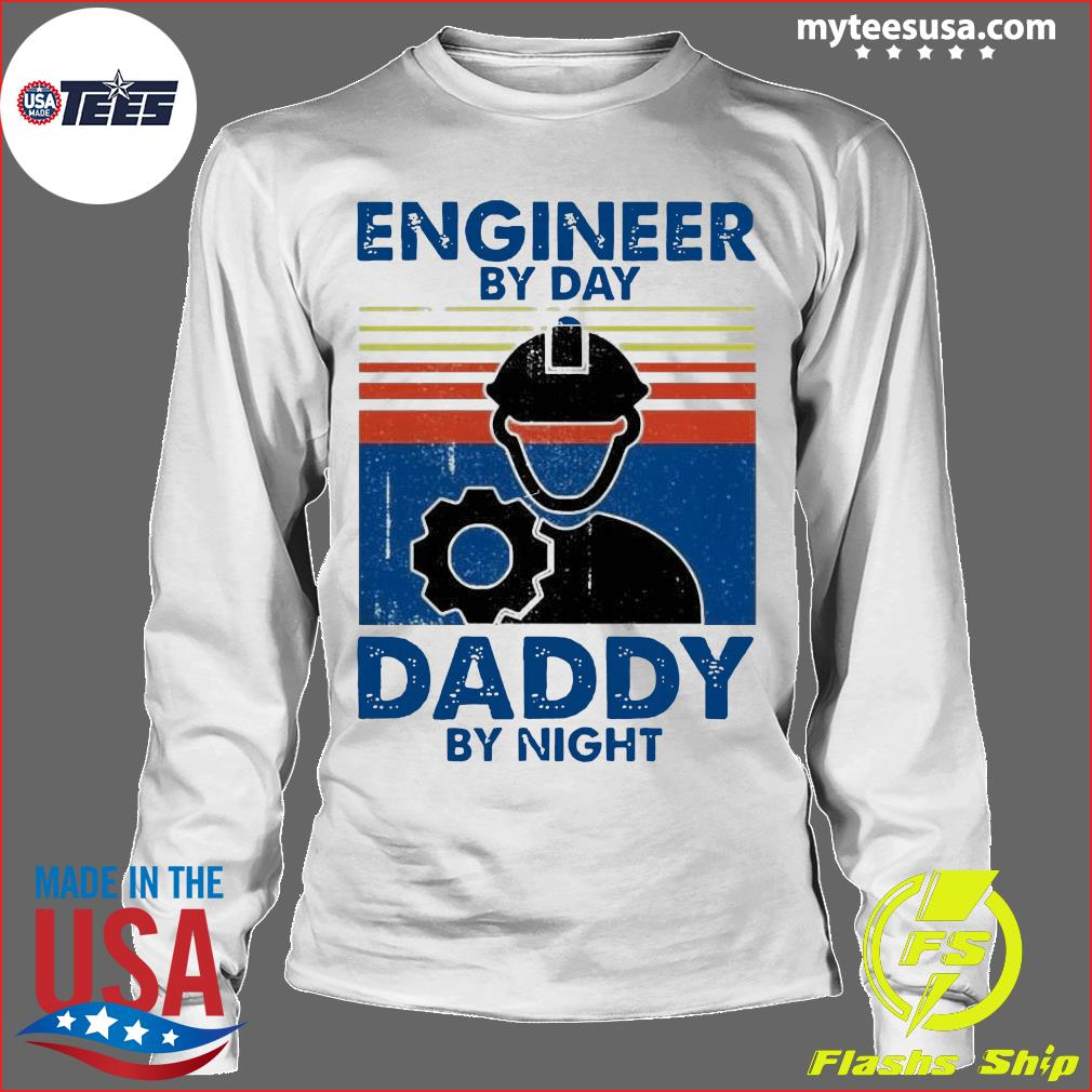 Engineer By Day Daddy By Night Vintage Shirt Longsleeve