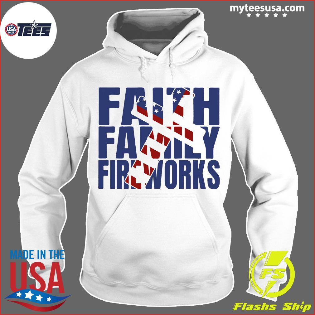 Faith family Fireworks Shirt Hoodie