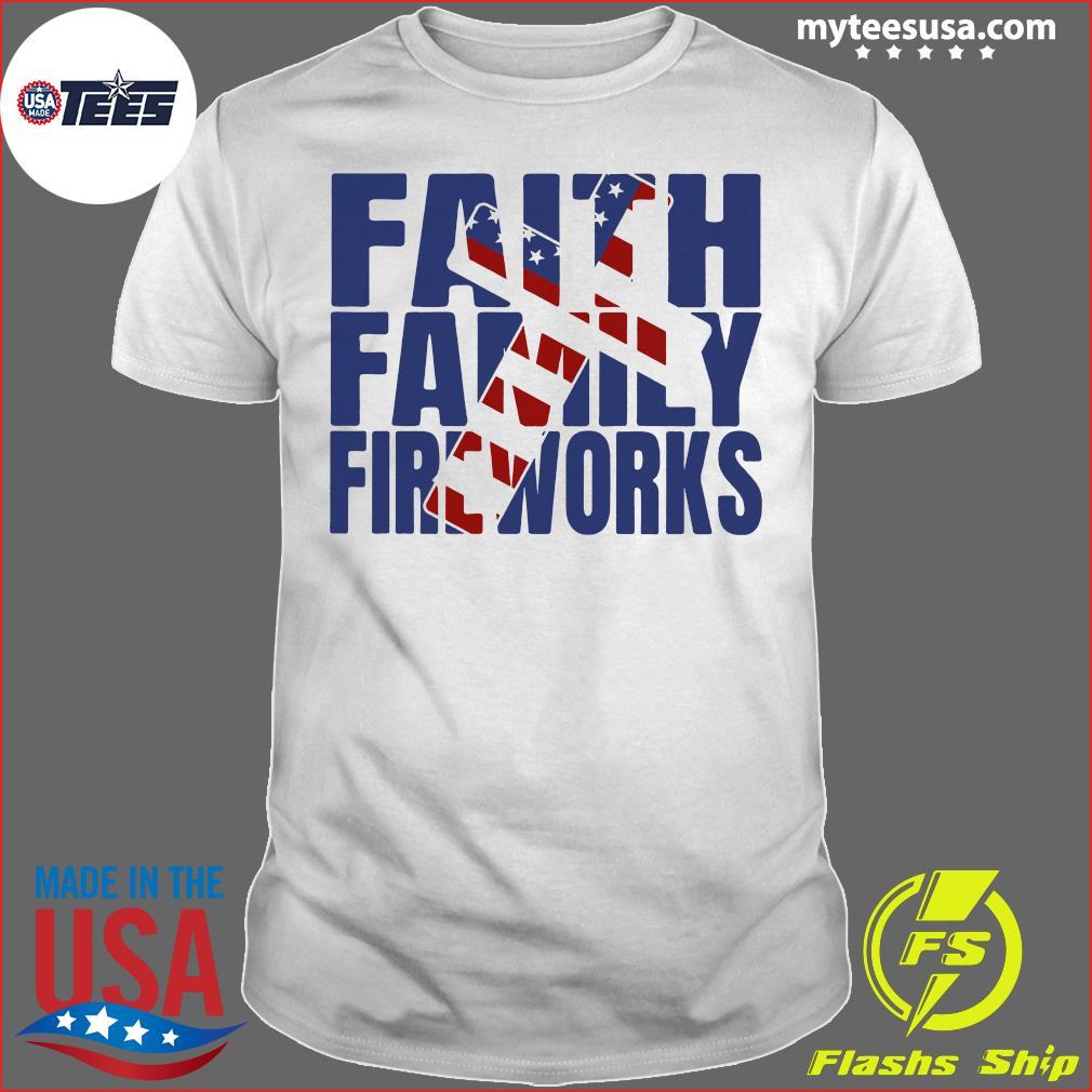 Faith family Fireworks Shirt
