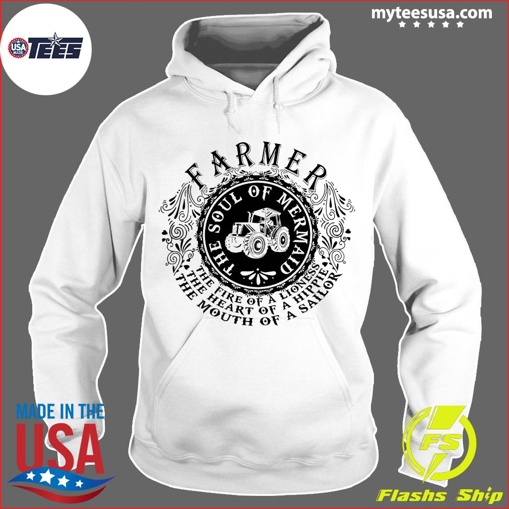 Farmer The Soul Of Mermaid The Fire Of A Lioness Shirt Hoodie