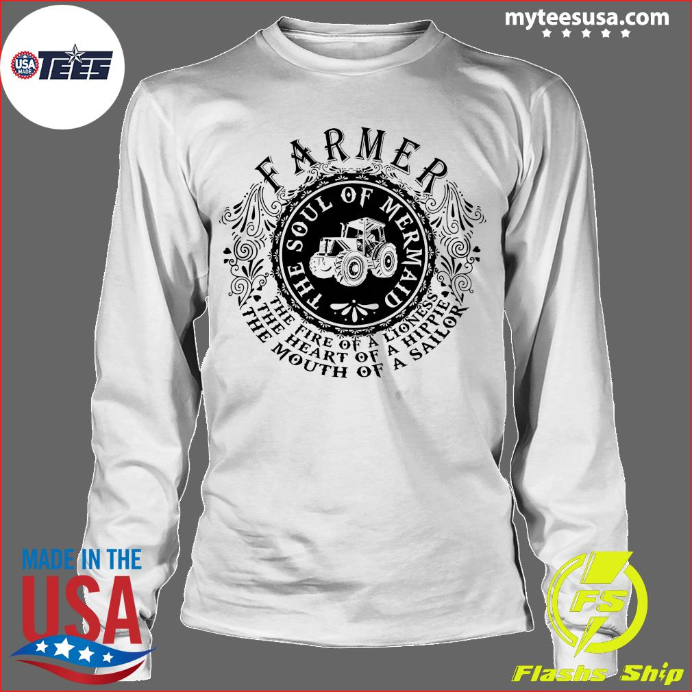 Farmer The Soul Of Mermaid The Fire Of A Lioness Shirt Longsleeve