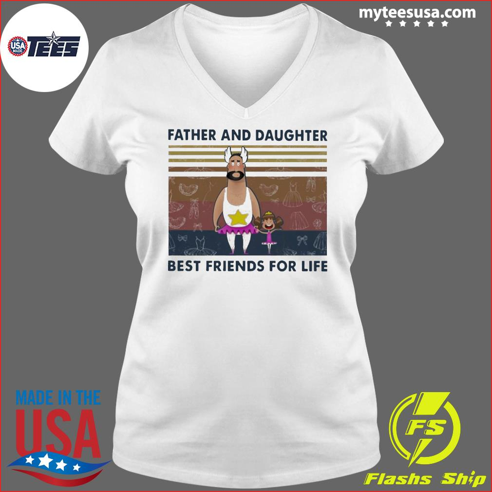 Father And Daughter Best Friends For Life Funny Vintage Shirt Ladies V-neck