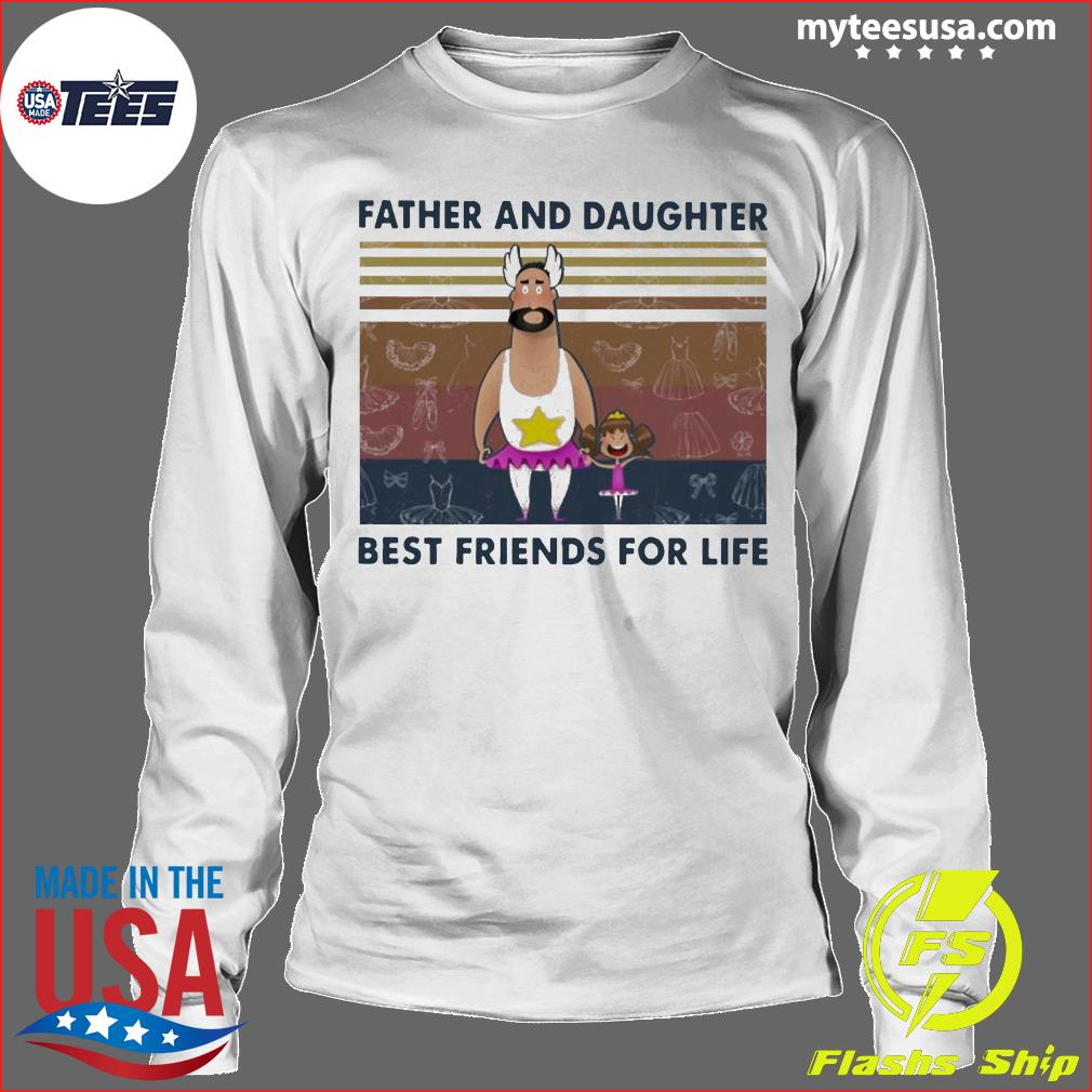 Father And Daughter Best Friends For Life Funny Vintage Shirt Longsleeve