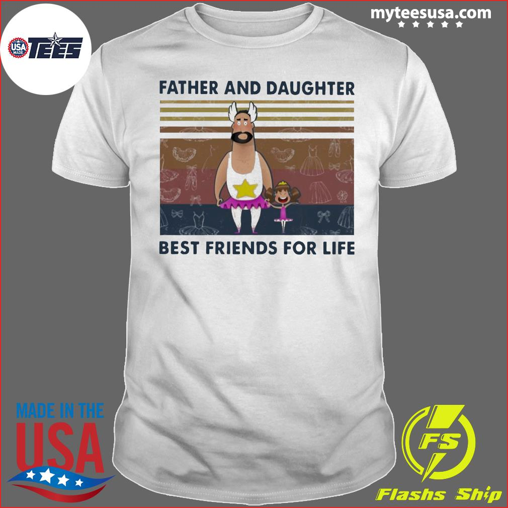 Father And Daughter Best Friends For Life Funny Vintage Shirt