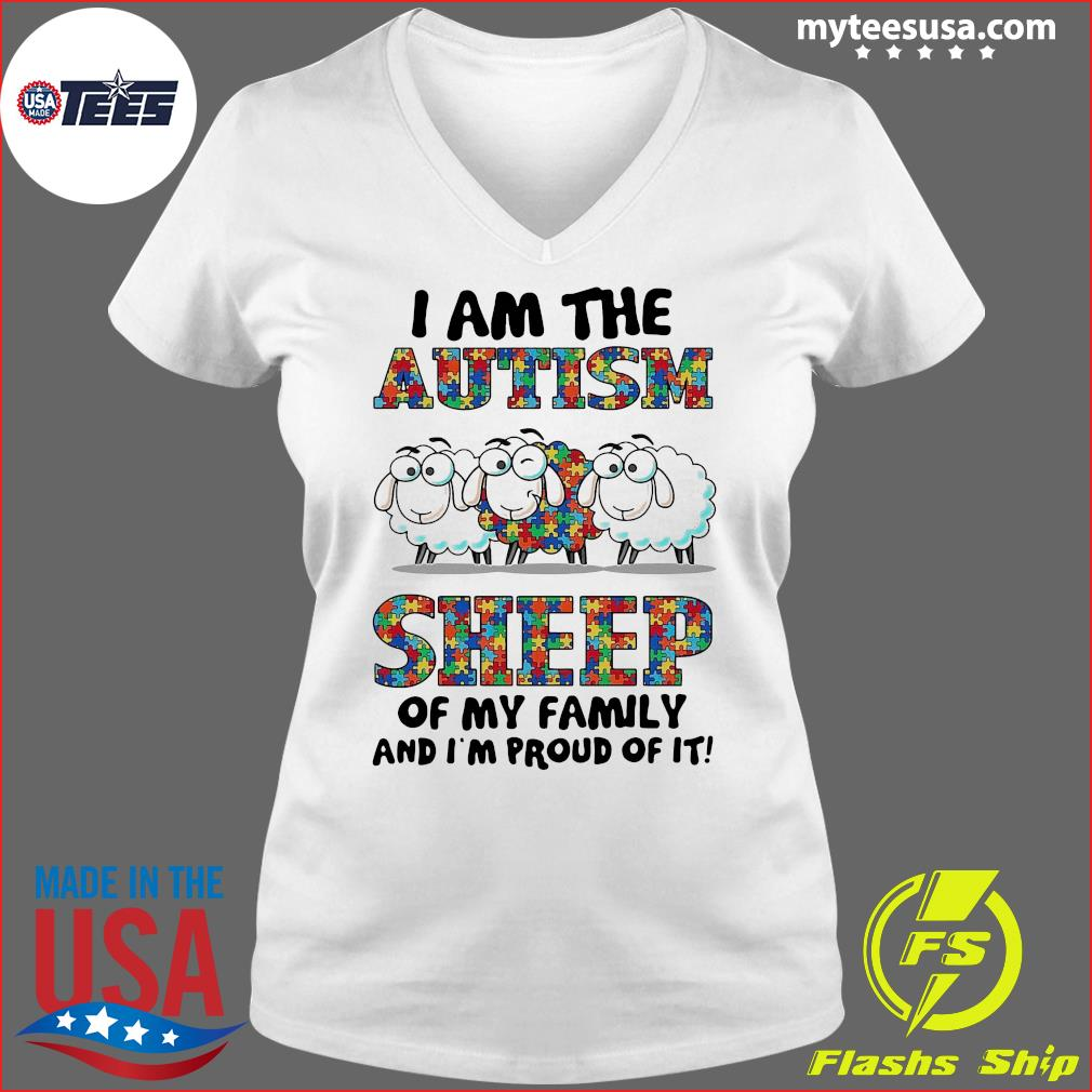 I Am The Autism Sheep Of My Family And I'm Proud Of It Shirt Ladies V-neck