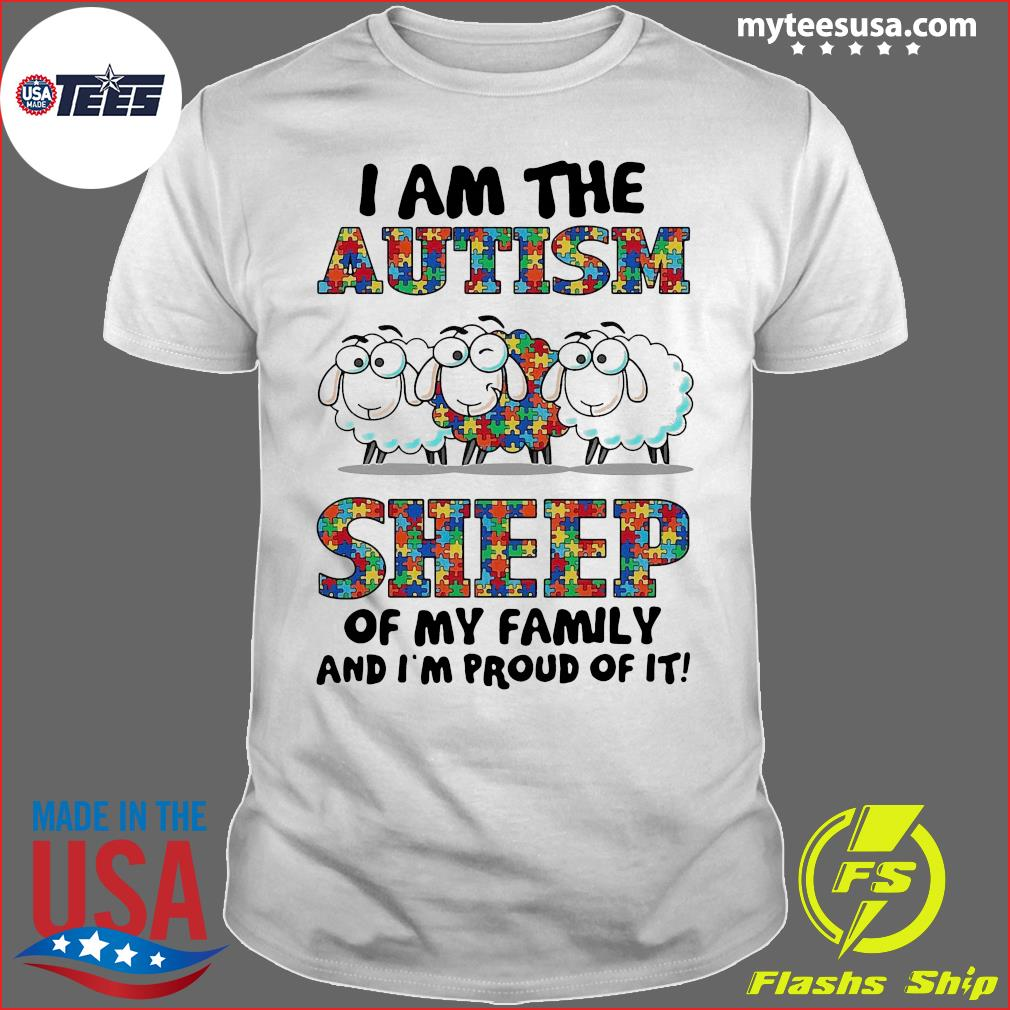 I Am The Autism Sheep Of My Family And I'm Proud Of It Shirt